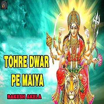 Tohre Dwar Pe Maiya