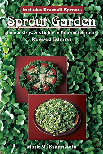 SPROUT GARDEN: Grower's Guide to Gourmet Sprouts