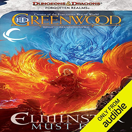 Elminster Must Die     Forgotten Realms: The Sage of Shadowdale, Book 1              By:                                                                                                                                 Ed Greenwood                               Narrated by:                                                                                                                                 Michael McConnohie                      Length: 14 hrs and 20 mins     2 ratings     Overall 1.5