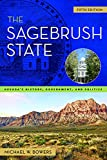 The Sagebrush State: Nevada s History, Government, and Politics (Shepperson Series in Nevada History)