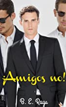 AMIGOS NO (Spanish Edition)