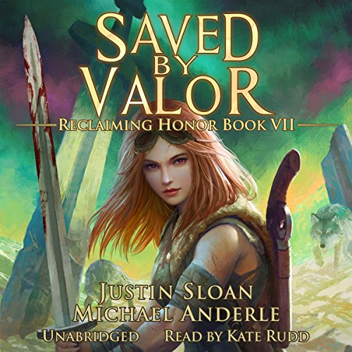 Saved by Valor: A Kurtherian Gambit Series Audiobook By Michael Anderle,                                                                                        Justin Sloan cover art