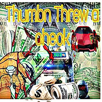 Thumb Threw a Check (feat. Shea Lew)