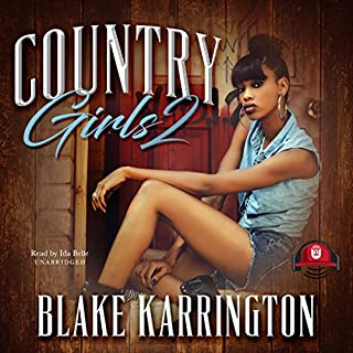 Country Girls 2                   By:                                                                                                                                 Blake Karrington,                                                                                        Buck 50 Productions                               Narrated by:                                                                                                                                 Ida Belle                      Length: 8 hrs and 9 mins     72 ratings     Overall 4.9