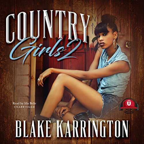 Country Girls 2                   By:                                                                                                                                 Blake Karrington,                                                                                        Buck 50 Productions                               Narrated by:                                                                                                                                 Ida Belle                      Length: 8 hrs and 9 mins     77 ratings     Overall 4.9