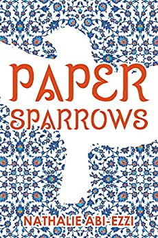 Paper Sparrows by [Nathalie Abi-Ezzi]
