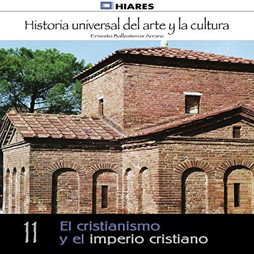 El cristianismo y el imperio cristiano (Historia universal del arte y la cultura 11) audiobook cover art