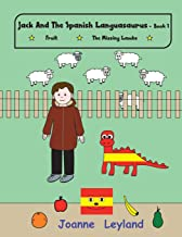 Jack And The Spanish Languasaurus - Book 1: Two lovely stories in English teaching Spanish to young children: Fruit / The Missing Lambs (Young Cool Kids Learn Spanish) (Spanish Edition)
