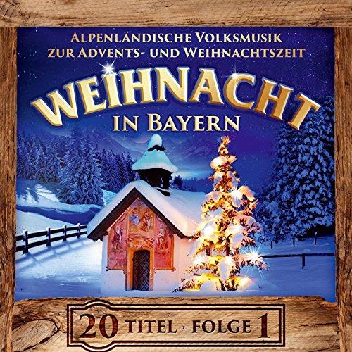 Weihnacht in Bayern - Instrumental - Alpenländische Volksmusik zur Advents- und Weihnachtszeit