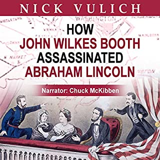 How John Wilkes Booth Assassinated Abraham Lincoln audiobook cover art