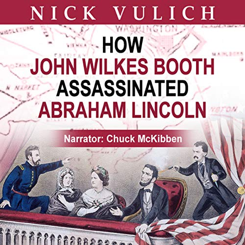 How John Wilkes Booth Assassinated Abraham Lincoln cover art