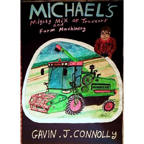 Michael's Mighty Mix of Tractors and Farm Machinery