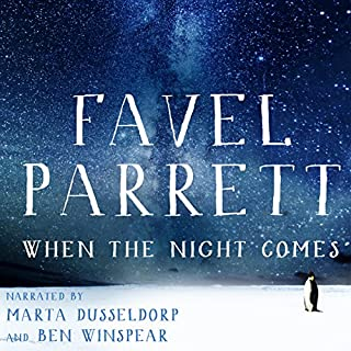 When the Night Comes                   By:                                                                                                                                 Favel Parrett                               Narrated by:                                                                                                                                 Marta Dusseldorp,                                                                                        Ben Winspear                      Length: 4 hrs and 59 mins     11 ratings     Overall 4.3