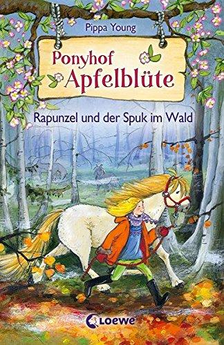 Ponyhof Apfelblüte 8 - Rapunzel und der Spuk im Wald: Pferdebuch für Mädchen ab 8 Jahre