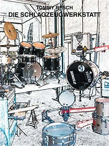 Die Schlagzeug-Werkstatt: Das Sachbuch für Schlagzeuger mit über 200 Fotos, Grafiken und Skizzen. Themen am Instrument. Technik und Attitude