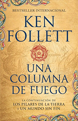 Una columna de fuego (Spanish-language edition of A Column of Fire) (Kingsbridge, Band 3)