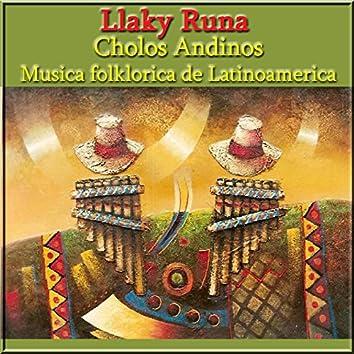 Llaky Runa - Cholos Andinos (Musica de Latinoamerica)