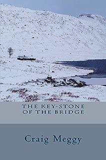 The Key-Stone Of The Bridge
