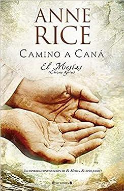 Camino a Cana/ Road to Cana: El Mesias/ Christ the Lord (El Mesías) (Spanish Edition)