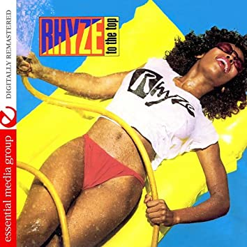 Rhyze To The Top (Digitally Remastered)