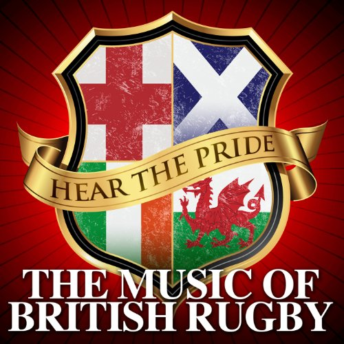 Hear The Pride - The Music of British Rugby