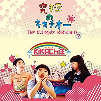 The Ultimate KiKaChiO