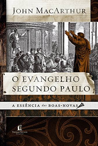 O evangelho segundo Paulo: A essência das boas-novas