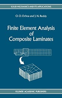 Finite Element Analysis of Composite Laminates (Solid Mechanics and Its Applications)