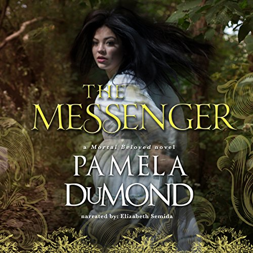 The Messenger     Mortal Beloved Romance, Book 1              By:                                                                                                                                 Pamela DuMond                               Narrated by:                                                                                                                                 Elizabeth Semida                      Length: 6 hrs and 29 mins     15 ratings     Overall 3.4