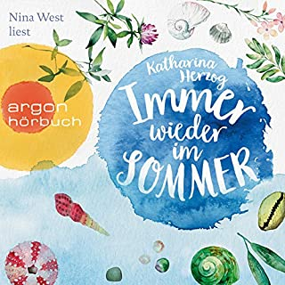 Immer wieder im Sommer                   By:                                                                                                                                 Katharina Herzog                               Narrated by:                                                                                                                                 Nina West                      Length: 6 hrs and 7 mins     Not rated yet     Overall 0.0