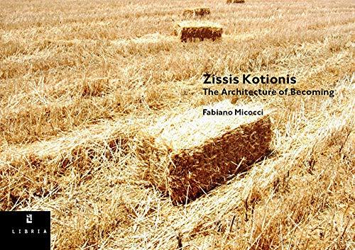 Zissis Kotionis. The architecture of becoming. Ediz. italiana e inglese