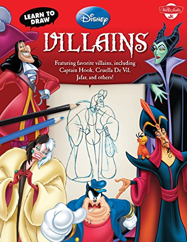Learn to Draw Disney Villains: Featuring Favorite Villains, Including Captain Hook, Cruella de Vil, Jafar, and Others!