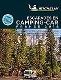 Escapades en Camping-car France 2018 (Guías Temáticas)