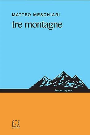 TRE MONTAGNE (BASSA STAGIONE Vol. 2)