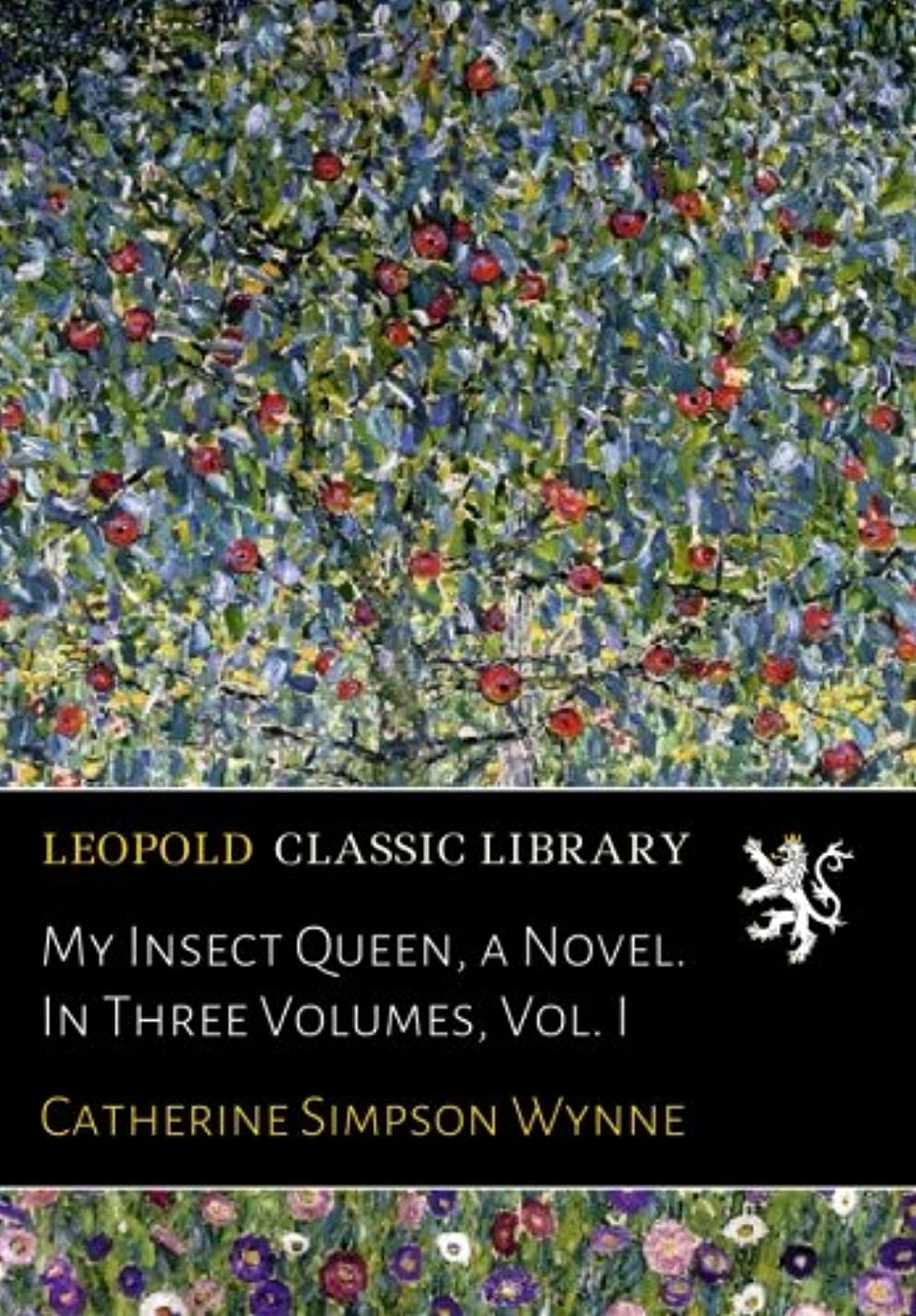回答勝利シャットMy Insect Queen, a Novel. In Three Volumes, Vol. I