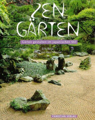 Zen- Gärten: Gärten gestalten im japanischen Stil