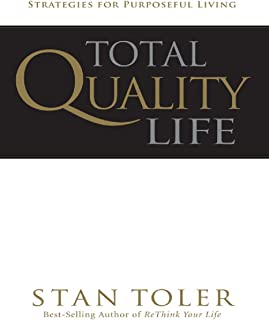 Total Quality Life: Strategies for Purposeful Living