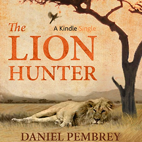 The Lion Hunter audiobook cover art