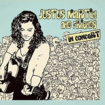 Justus Martin and Friends (Live In Concert)