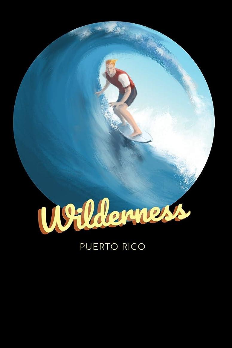 孤独な誓う利得Wilderness Puerto Rico: Surfing Journal - Schedule Organizer Travel Diary - 6