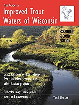 Map Guide to Improved Trout Waters of Wisconsin, Expanded Second Edition 0980219426 Book Cover