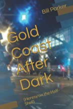 Gold Coast After Dark: (Heresy on the Half-Shell)