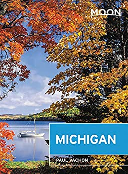 Moon Michigan  Lakeside Getaways Scenic Drives Outdoor Recreation  Travel Guide
