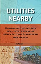Utilities Nearby: Musings on the Off Grid Real Estate Scene of Santa Fe, Taos & Northern New Mexico