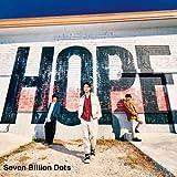HOPE / Seven Billion Dots