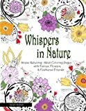 Whispers In Nature Adult Coloring Books: Stress Relieving Adult Coloring Pages with Fairies, Flowers...