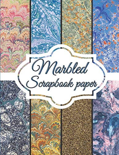 Marbled Scrapbook Paper: Scrapbooking Paper size 8.5 'x 11'| Decorative Craft Pages for Gift Wrapping, Journaling and Card Making | Premium Scrapbooking Pages for Crafters