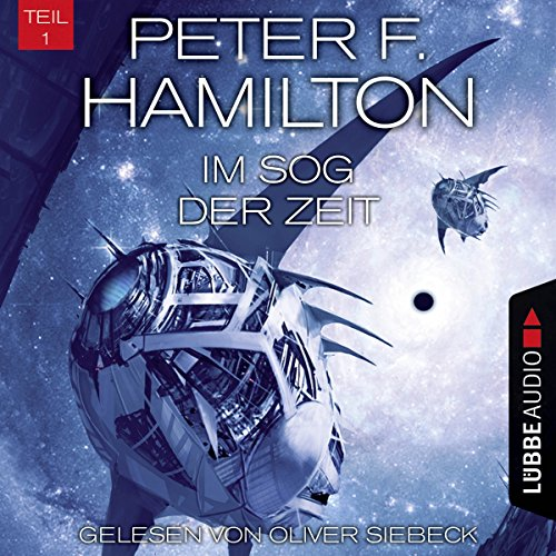 Im Sog der Zeit     Das dunkle Universum 3, 1              By:                                                                                                                                 Peter F. Hamilton                               Narrated by:                                                                                                                                 Oliver Siebeck                      Length: 17 hrs and 41 mins     2 ratings     Overall 4.5