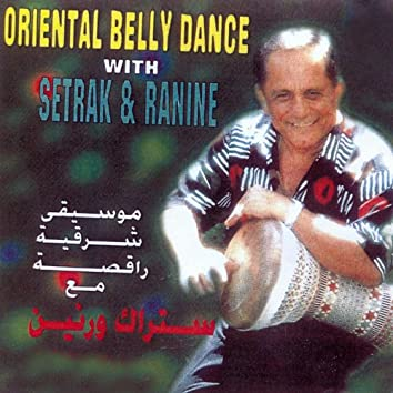 Oriental Belly Dance with Setrak & Ranine