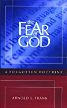 The Fear of God: A Forgotten Doctrine